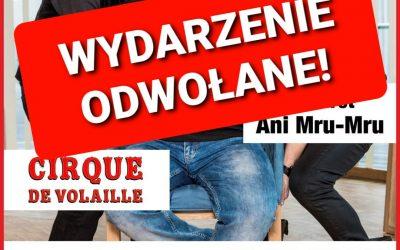 Występ Kabaretu Ani Mru Mru ODWOŁANY!